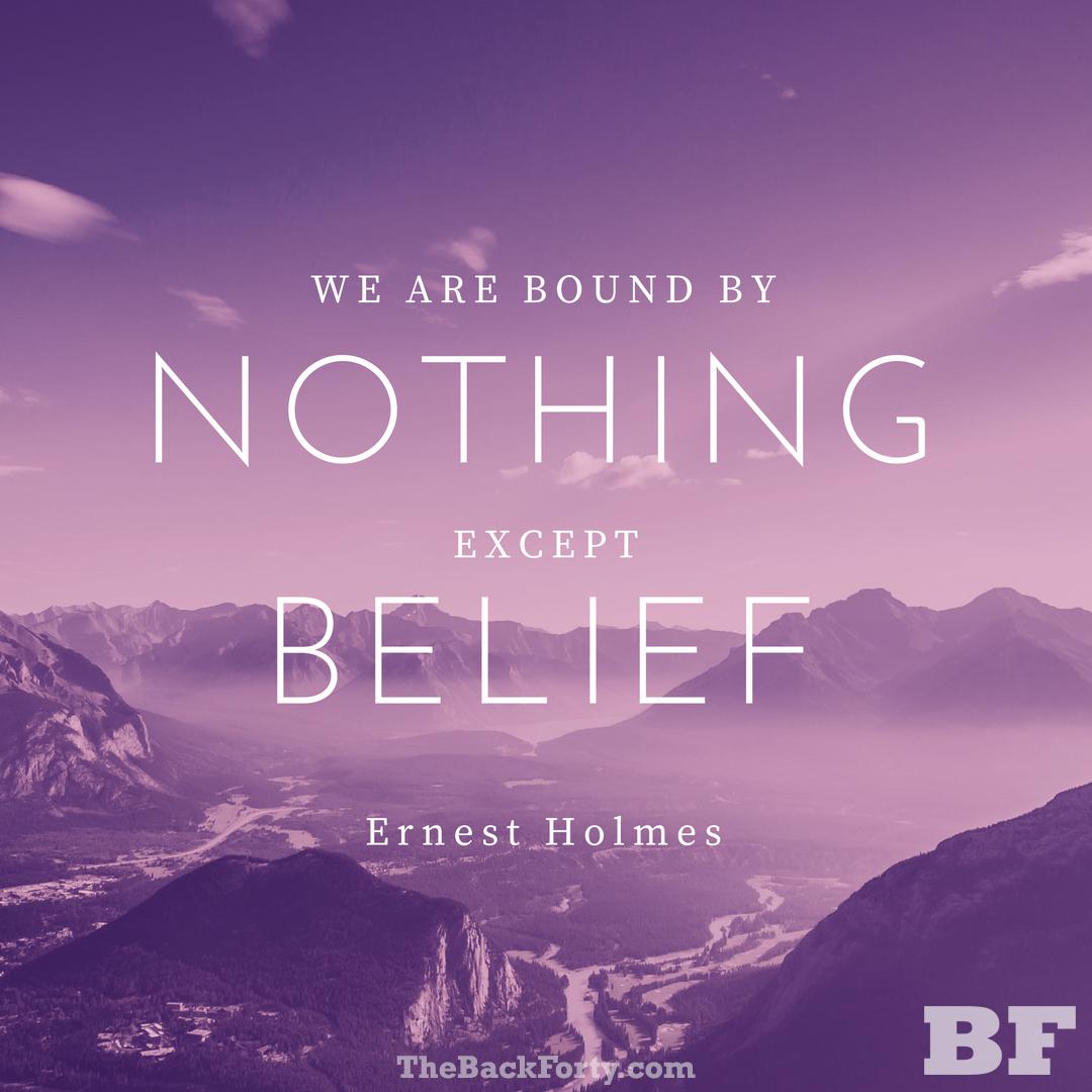 -Ernest Holmes